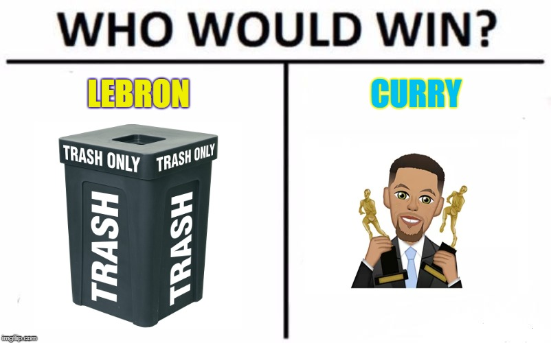 Who Would Win? | LEBRON CURRY | image tagged in memes,who would win | made w/ Imgflip meme maker