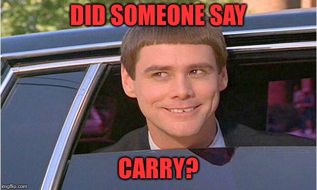 jim carry limo | DID SOMEONE SAY CARRY? | image tagged in jim carry limo | made w/ Imgflip meme maker