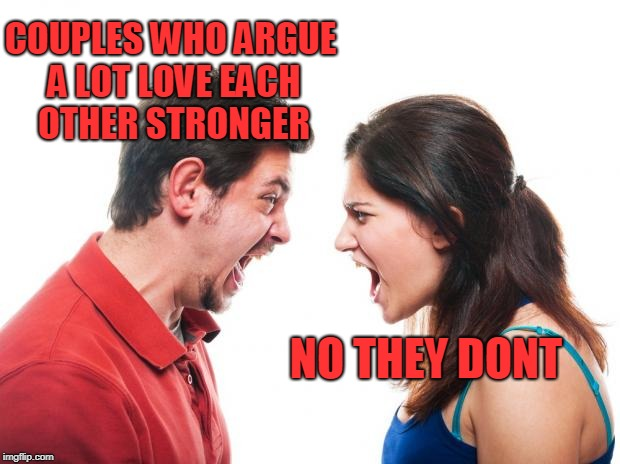 ANGRY FIGHTING MARRIED COUPLE HUSBAND & WIFE | COUPLES WHO ARGUE A LOT LOVE EACH OTHER STRONGER NO THEY DONT | image tagged in angry fighting married couple husband  wife | made w/ Imgflip meme maker