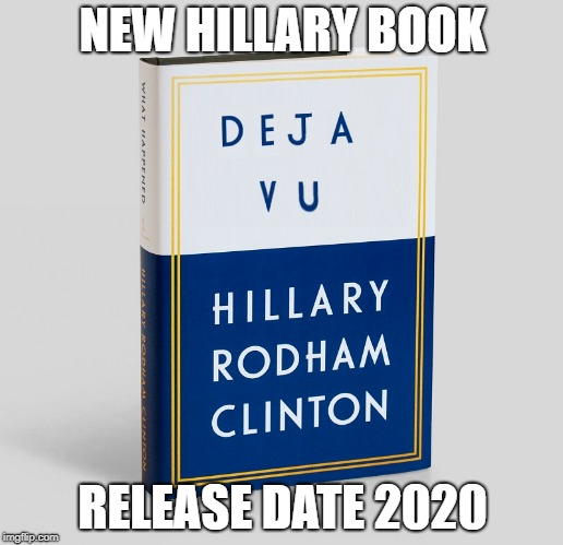 NEW HILLARY BOOK RELEASE DATE 2020 | made w/ Imgflip meme maker