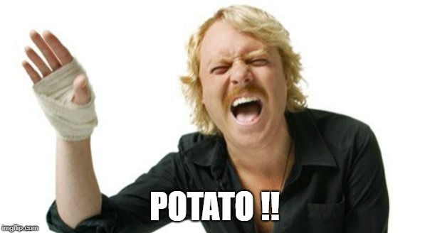 POTATO !! | made w/ Imgflip meme maker