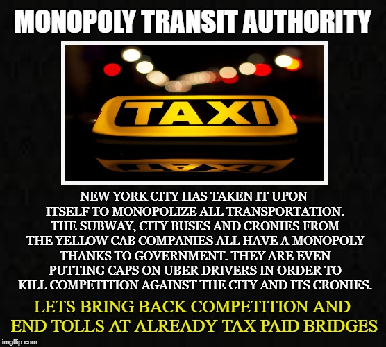 MTA | MONOPOLY TRANSIT AUTHORITY NEW YORK CITY HAS TAKEN IT UPON ITSELF TO MONOPOLIZE ALL TRANSPORTATION. THE SUBWAY, CITY BUSES AND CRONIES FROM  | image tagged in monopoly,subway,city buses,taxi,ferry,new york city | made w/ Imgflip meme maker