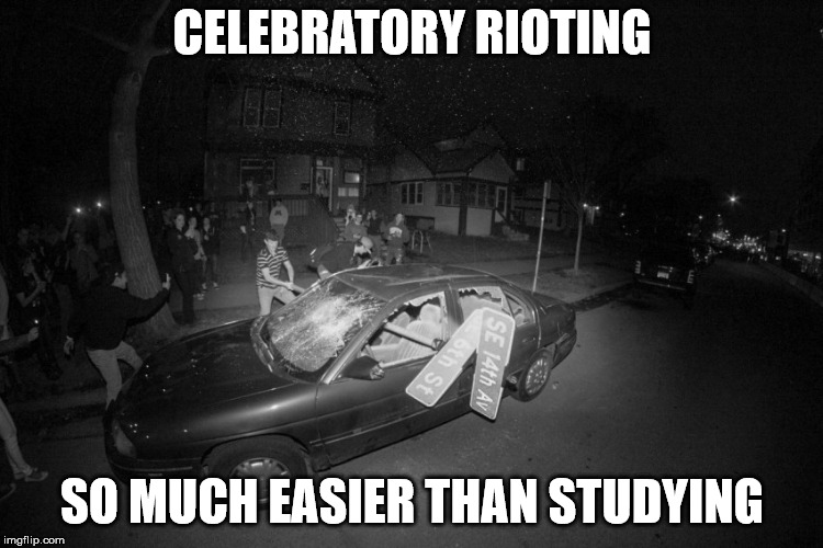 White kids with their daddy's money | CELEBRATORY RIOTING SO MUCH EASIER THAN STUDYING | image tagged in white kids with their daddy's money | made w/ Imgflip meme maker