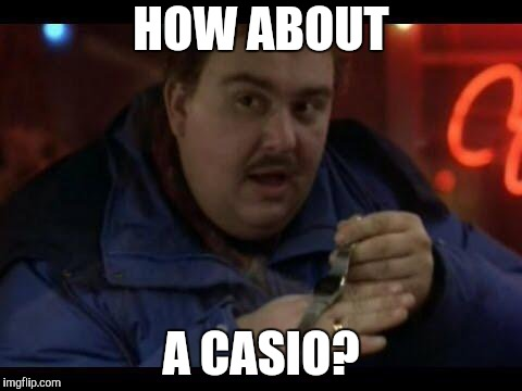 HOW ABOUT A CASIO? | made w/ Imgflip meme maker