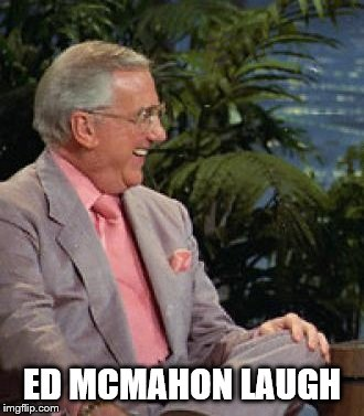 ED MCMAHON LAUGH | made w/ Imgflip meme maker