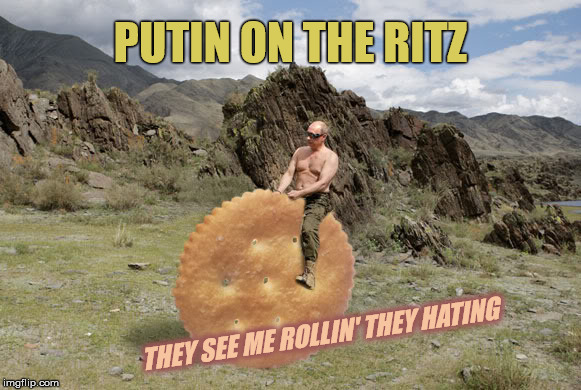 Tryna catch me ridin' dirty *Inspired by Phantasmemegoric | PUTIN ON THE RITZ THEY SEE ME ROLLIN' THEY HATING | image tagged in memes,putin,putin on the ritz | made w/ Imgflip meme maker