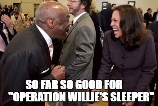 "SO FAR SO GOOD FOR       ""OPERATION WILLIE'S SLEEPER"" 