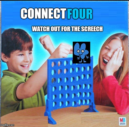 Blank Connect Four | CONNECT WATCH OUT FOR THE SCREECH FOUR | image tagged in blank connect four,bfb,four,bfdi,bfb four,memes | made w/ Imgflip meme maker