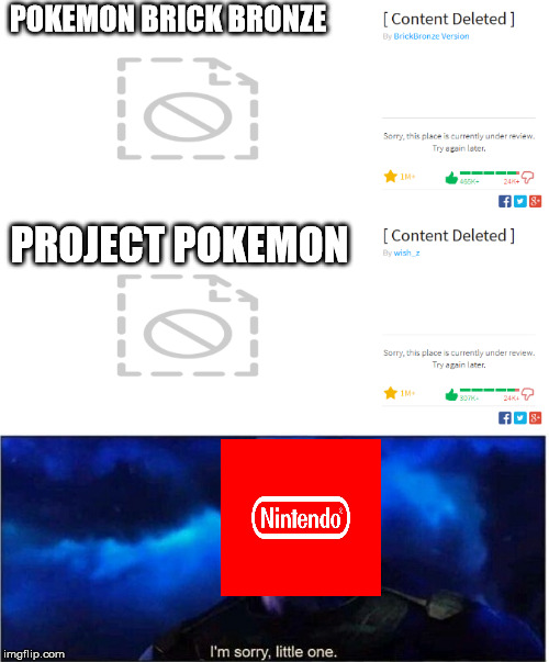 R.i.p Project Pokemon and Pokemon brick bronze | POKEMON BRICK BRONZE PROJECT POKEMON | image tagged in roblox,nintendo,copyright,pokemon,memes | made w/ Imgflip meme maker
