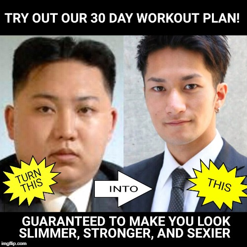 GET YOUR FREE WORKOUT PLAN TODAY!!!  | image tagged in workout,meme,funny,northkorea,sexy,memes | made w/ Imgflip meme maker