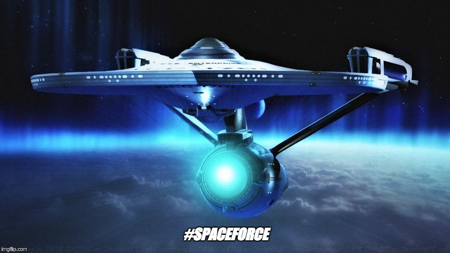 #SPACEFORCE |  #SPACEFORCE | image tagged in space force,the patriot,potus45,the great awakening,star trek | made w/ Imgflip meme maker