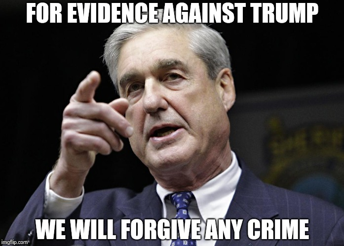Robert S. Mueller III wants you | FOR EVIDENCE AGAINST TRUMP WE WILL FORGIVE ANY CRIME | image tagged in robert s mueller iii wants you | made w/ Imgflip meme maker