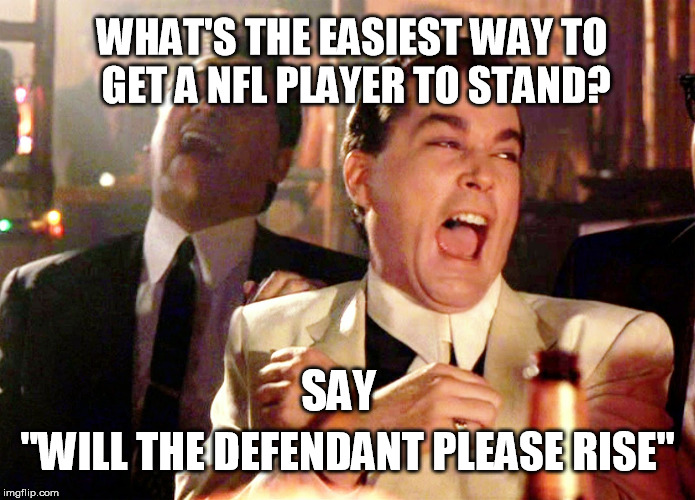 "Good Fellas Hilarious | WHAT'S THE EASIEST WAY TO GET A NFL PLAYER TO STAND? ""WILL THE DEFENDANT PLEASE RISE"" SAY 