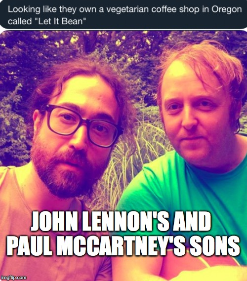 JOHN LENNON'S AND PAUL MCCARTNEY'S SONS | image tagged in john lennon,the beatles,paul mccartney,music,rock and roll,rock | made w/ Imgflip meme maker