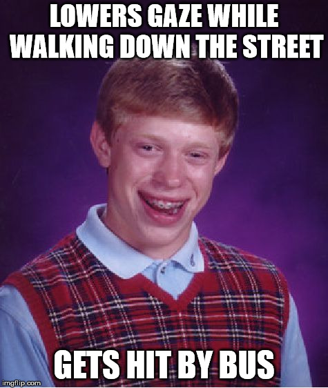Bad Luck Brian: Car Edition | LOWERS GAZE WHILE WALKING DOWN THE STREET GETS HIT BY BUS | image tagged in memes,bad luck brian,bus,funny | made w/ Imgflip meme maker