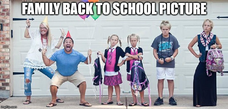 FAMILY BACK TO SCHOOL PICTURE | made w/ Imgflip meme maker