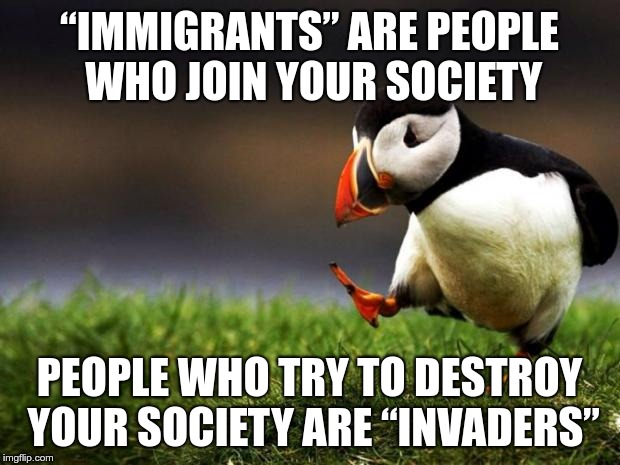 """Immigrants"" are people who join your society 