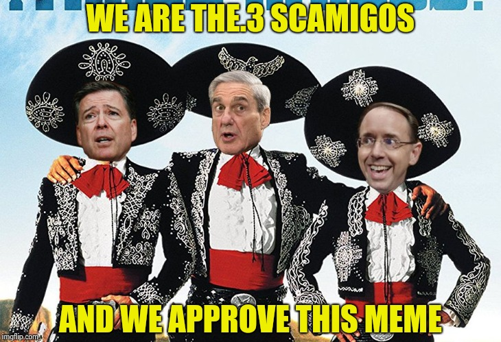 3 Scamigos | WE ARE THE.3 SCAMIGOS AND WE APPROVE THIS MEME | image tagged in 3 scamigos | made w/ Imgflip meme maker