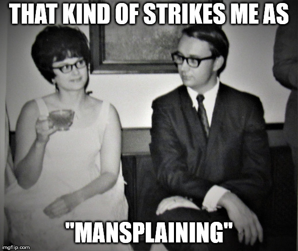 "Mad Men goes to church | THAT KIND OF STRIKES ME AS ""MANSPLAINING"" 