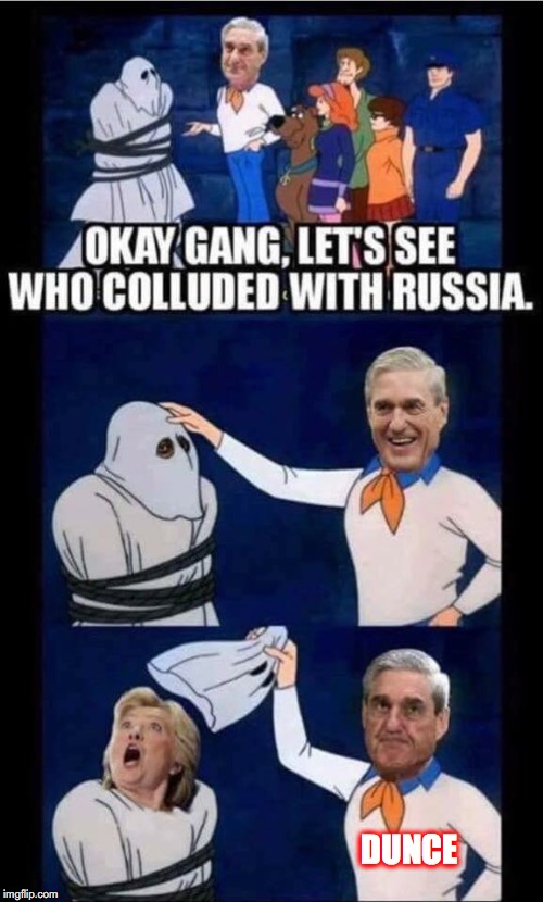 Robert Mueller, Dense Conspiracy Theorist - Still Can't Find The Russians | DUNCE | image tagged in robert mueller,russian collusion,hillary clinton,idiot,conspiracy theory | made w/ Imgflip meme maker