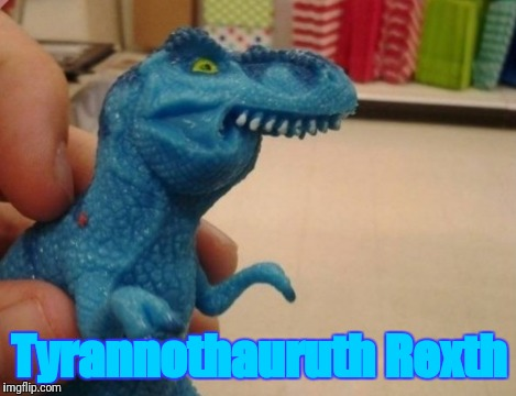 Tyrannothauruth Rexth | Tyrannothauruth Rexth | image tagged in funny dinosaur | made w/ Imgflip meme maker