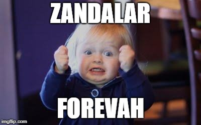 excited kid | ZANDALAR FOREVAH | image tagged in excited kid | made w/ Imgflip meme maker