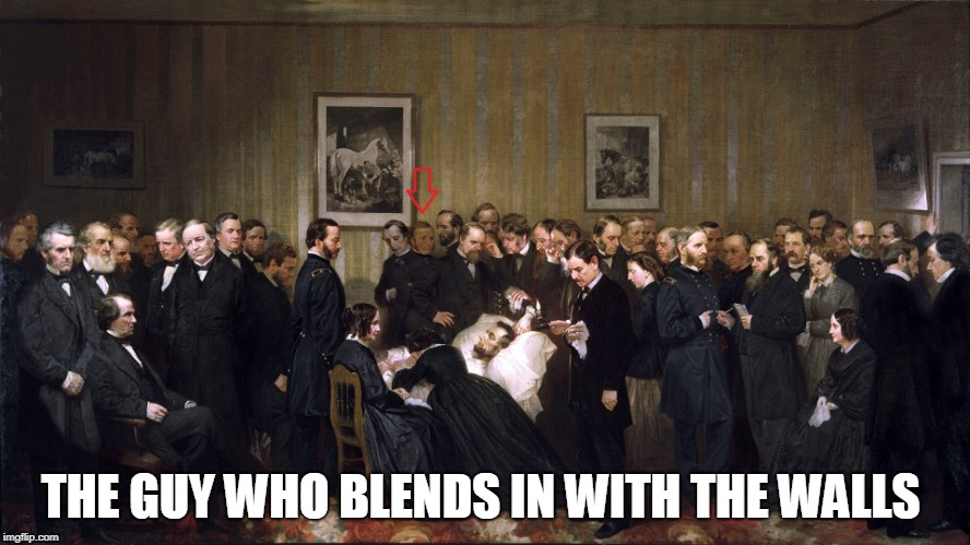 Chameleon in 1865 (Last Hours Of Lincoln Painting) | THE GUY WHO BLENDS IN WITH THE WALLS | image tagged in funny,abraham lincoln,death,memes,chameleon,america | made w/ Imgflip meme maker