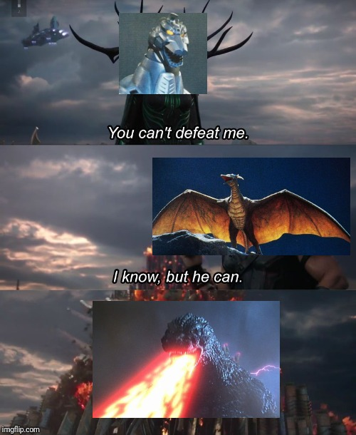 Only Godzilla fans are going to understand this anyway | image tagged in thor ragnarok,godzilla,rodan,mechagodzilla,i know but he can | made w/ Imgflip meme maker