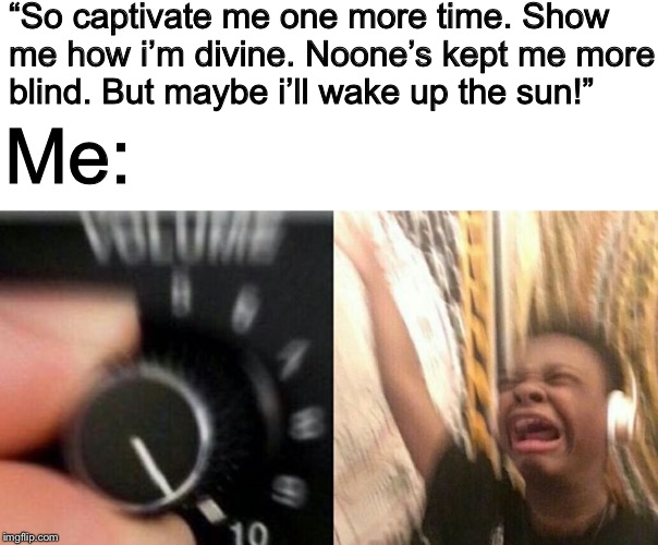 Turn Up The Volume Memes Gifs Imgflip