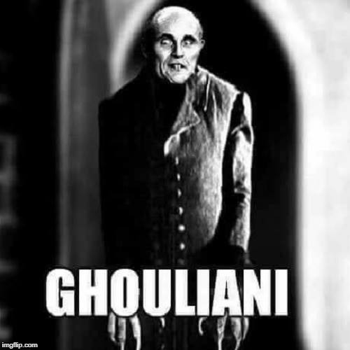 At Least It's Not A Trump Meme | image tagged in rudy giuliani,ghoul,funny meme | made w/ Imgflip meme maker
