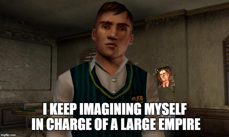 Gary Smith (Bully) | I KEEP IMAGINING MYSELF IN CHARGE OF A LARGE EMPIRE | image tagged in gary smith bully,gary smith,gary,bully,scholarship edition,jimmy | made w/ Imgflip meme maker