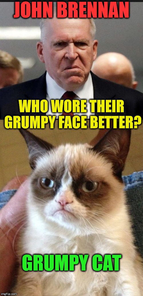 Grumpy Old Men | JOHN BRENNAN GRUMPY CAT WHO WORE THEIR GRUMPY FACE BETTER? | image tagged in memes,grumpy cat,who wore it better | made w/ Imgflip meme maker