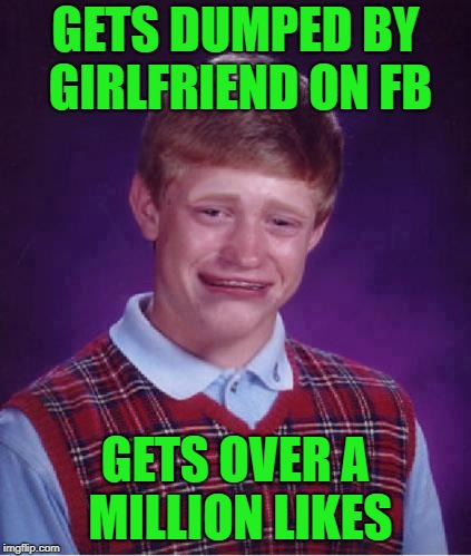 GETS DUMPED BY GIRLFRIEND ON FB GETS OVER A MILLION LIKES | made w/ Imgflip meme maker