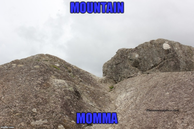 MOUNTAIN MOMMA | made w/ Imgflip meme maker