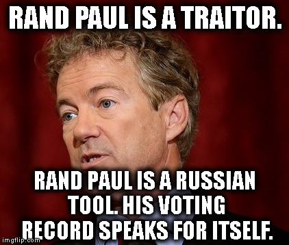 Another Russian Tool | RAND PAUL IS A TRAITOR. RAND PAUL IS A RUSSIAN TOOL. HIS VOTING RECORD SPEAKS FOR ITSELF. | image tagged in rand paul,rand,traitor,russian,tool,treason | made w/ Imgflip meme maker