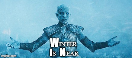 WINTER IS    NEAR W I N | image tagged in game of thrones,winter | made w/ Imgflip meme maker
