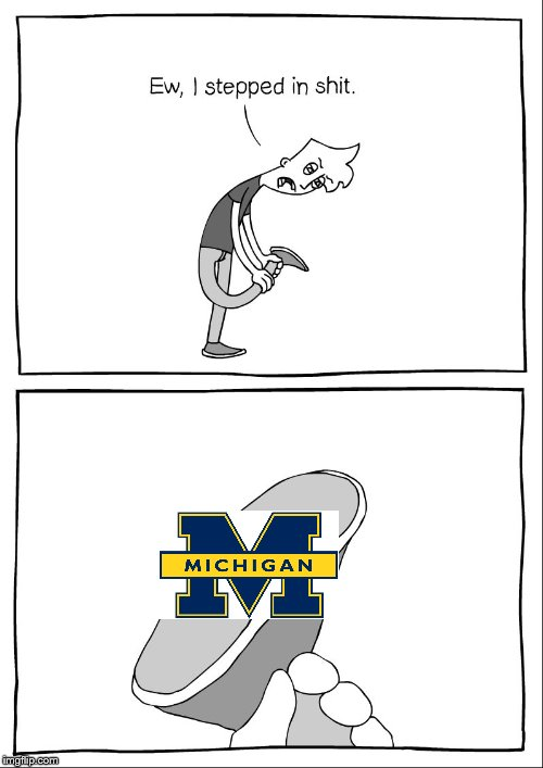 Go Buckeyes | image tagged in ohio state buckeyes,michigan,ew i stepped in shit | made w/ Imgflip meme maker