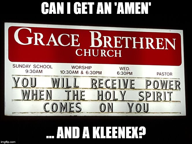 Oh, no... | CAN I GET AN 'AMEN' … AND A KLEENEX? | image tagged in memes,amen,kleenex,holy spirit,church | made w/ Imgflip meme maker