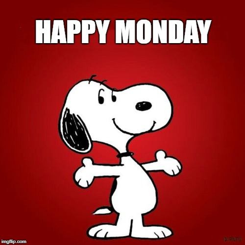 HAPPY MONDAY | image tagged in snoopy,happy monday,i love you | made w/ Imgflip meme maker