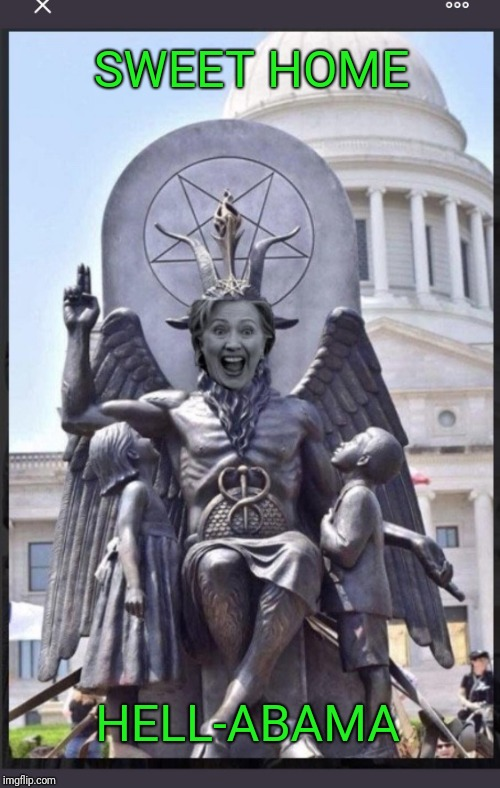 SWEET HOME HELL-ABAMA | image tagged in alabama,devil,hillary,hillary clinton,clinton | made w/ Imgflip meme maker