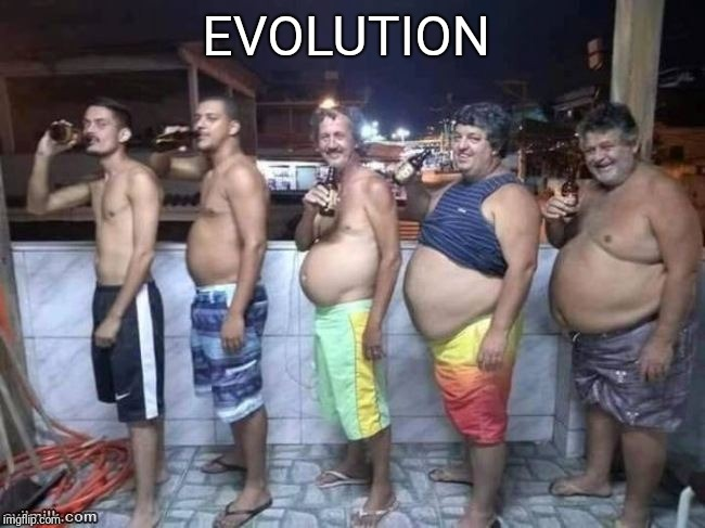 Evolution  | EVOLUTION | image tagged in beer,evolution,time | made w/ Imgflip meme maker