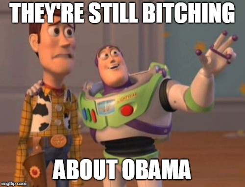 X, X Everywhere Meme | THEY'RE STILL B**CHING ABOUT OBAMA | image tagged in memes,x x everywhere | made w/ Imgflip meme maker