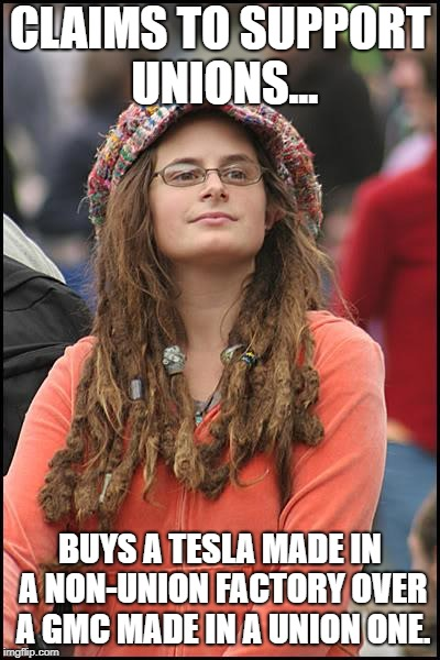 College Liberal | CLAIMS TO SUPPORT UNIONS... BUYS A TESLA MADE IN A NON-UNION FACTORY OVER A GMC MADE IN A UNION ONE. | image tagged in memes,college liberal,union,tesla,gmc | made w/ Imgflip meme maker