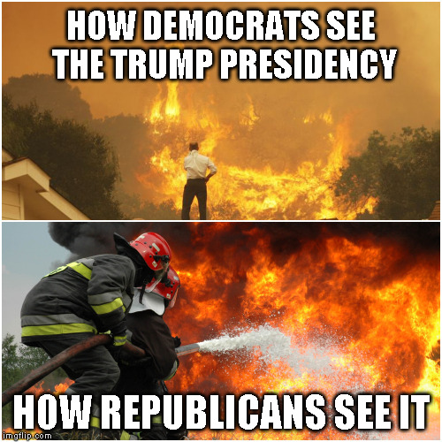 How Democrats see the Trump Presidency and how Republicans see it | HOW DEMOCRATS SEE THE TRUMP PRESIDENCY HOW REPUBLICANS SEE IT | image tagged in fire and water,trump,democrat,republican,democrats,republicans | made w/ Imgflip meme maker