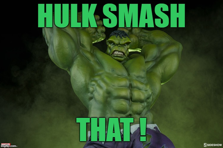 HULK SMASH THAT ! | made w/ Imgflip meme maker