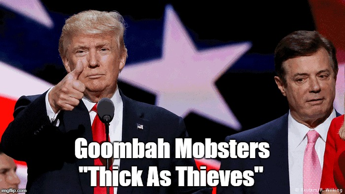"""Trump And Manafort: Goombah Mobsters"" 
