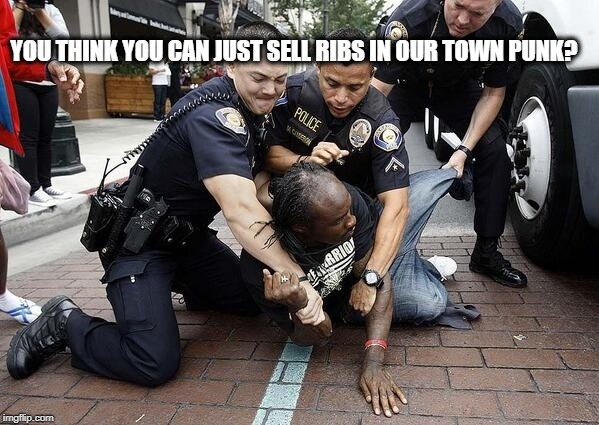 YOU THINK YOU CAN JUST SELL RIBS IN OUR TOWN PUNK? | made w/ Imgflip meme maker