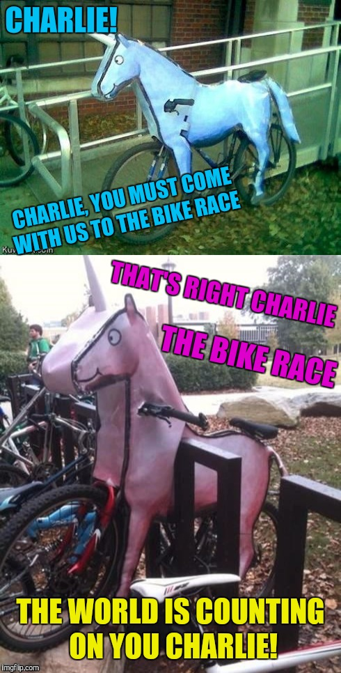 Charlie the Unicorn bikes | CHARLIE! THE WORLD IS COUNTING ON YOU CHARLIE! CHARLIE, YOU MUST COME WITH US TO THE BIKE RACE THAT'S RIGHT CHARLIE THE BIKE RACE | image tagged in memes,charlie the unicorn,bike,bikes,strange bikes,funny | made w/ Imgflip meme maker