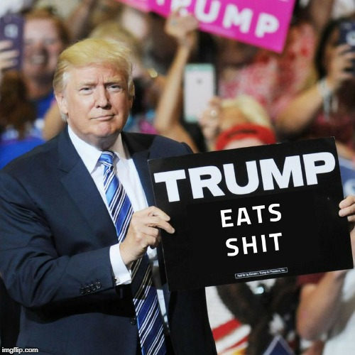 Trump Eats Shit | image tagged in wv,trump,rally,donald trump | made w/ Imgflip meme maker