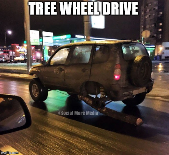 Hey, It's a Tree Wheel Drive Truck  | TREE WHEEL DRIVE | image tagged in truck,social more media,freeman's autosource,funny memes | made w/ Imgflip meme maker